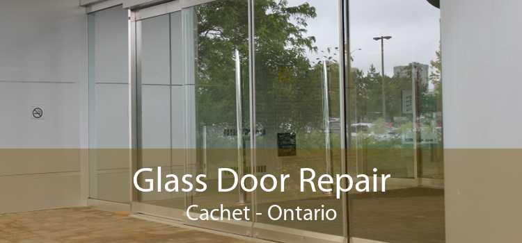 Glass Door Repair Cachet - Ontario