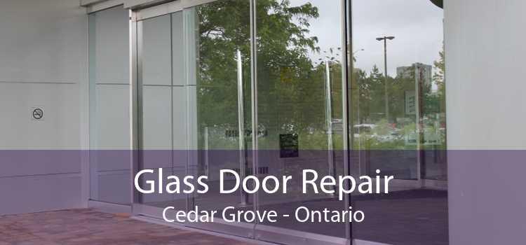 Glass Door Repair Cedar Grove - Ontario