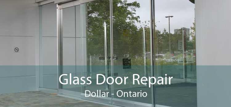 Glass Door Repair Dollar - Ontario