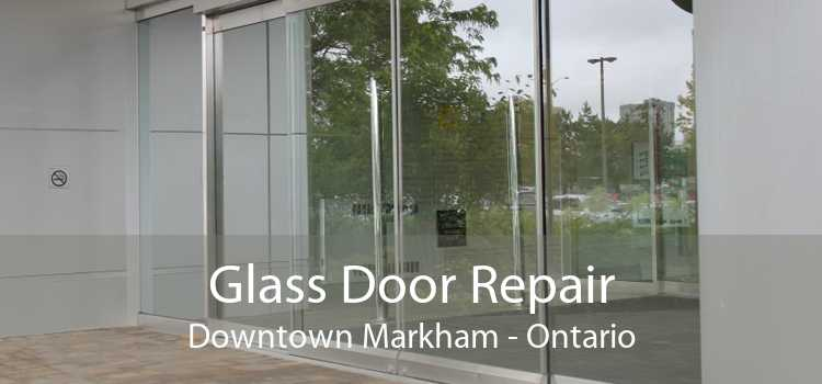 Glass Door Repair Downtown Markham - Ontario
