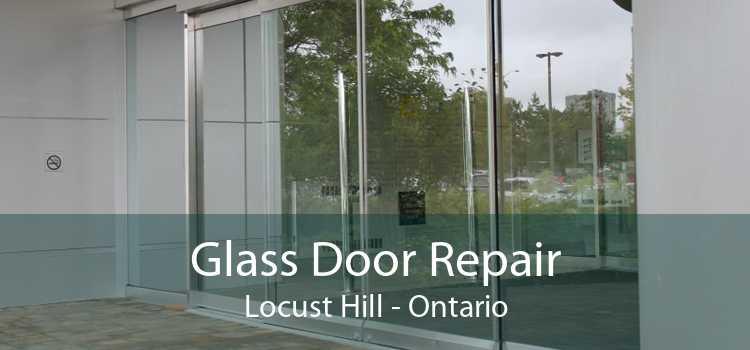 Glass Door Repair Locust Hill - Ontario