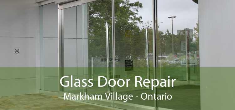 Glass Door Repair Markham Village - Ontario