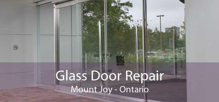 Glass Door Repair Mount Joy - Ontario