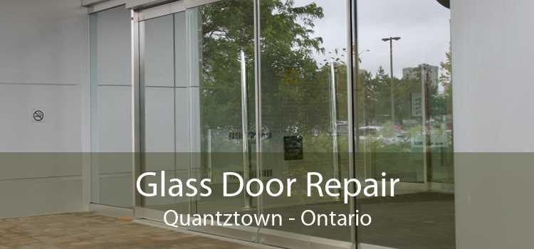 Glass Door Repair Quantztown - Ontario