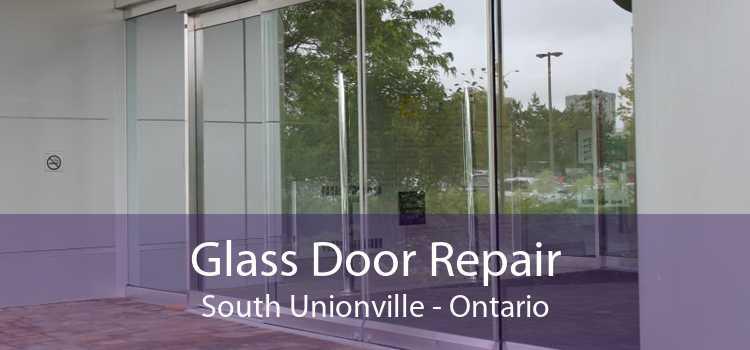 Glass Door Repair South Unionville - Ontario