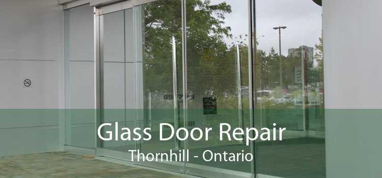 Glass Door Repair Thornhill - Ontario