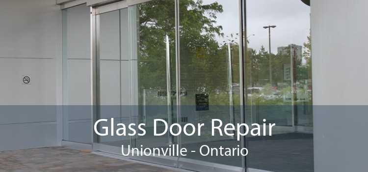 Glass Door Repair Unionville - Ontario