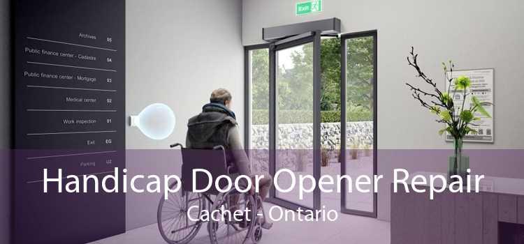Handicap Door Opener Repair Cachet - Ontario