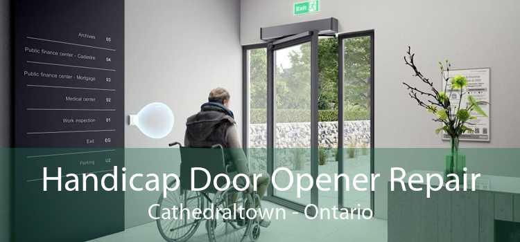 Handicap Door Opener Repair Cathedraltown - Ontario