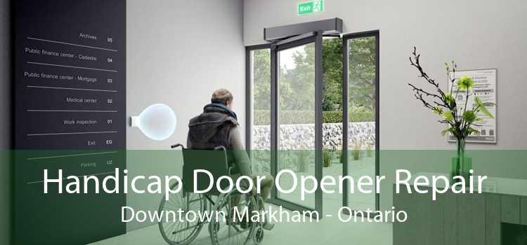 Handicap Door Opener Repair Downtown Markham - Ontario