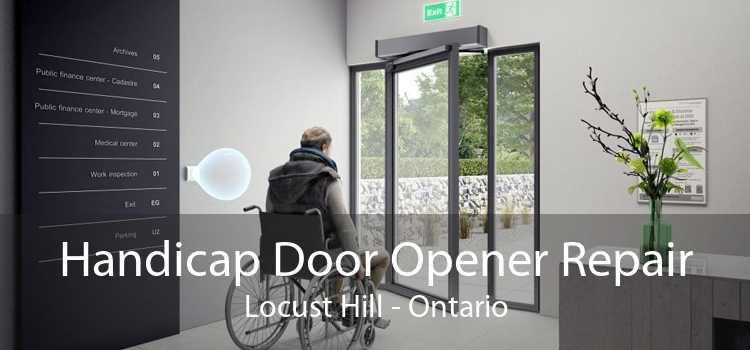 Handicap Door Opener Repair Locust Hill - Ontario