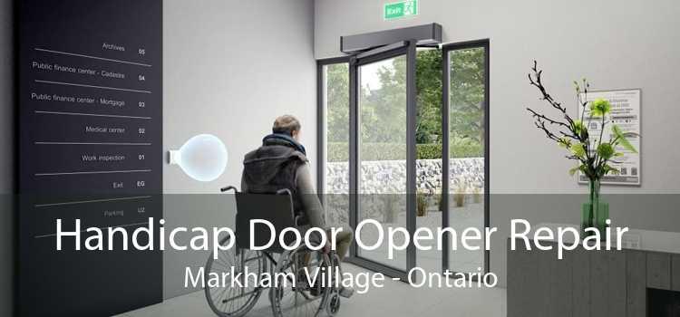 Handicap Door Opener Repair Markham Village - Ontario