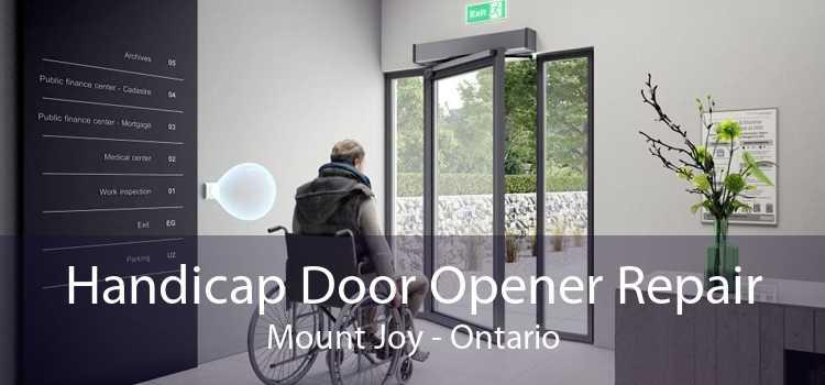 Handicap Door Opener Repair Mount Joy - Ontario
