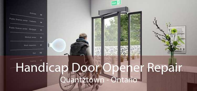 Handicap Door Opener Repair Quantztown - Ontario
