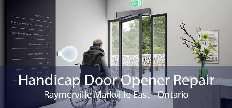 Handicap Door Opener Repair Raymerville Markville East - Ontario