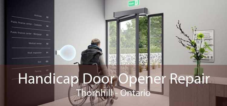 Handicap Door Opener Repair Thornhill - Ontario