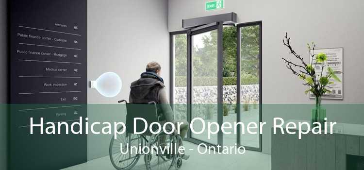 Handicap Door Opener Repair Unionville - Ontario