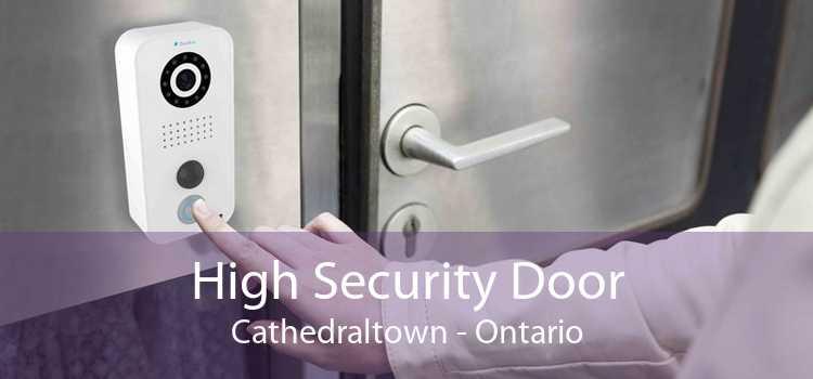High Security Door Cathedraltown - Ontario