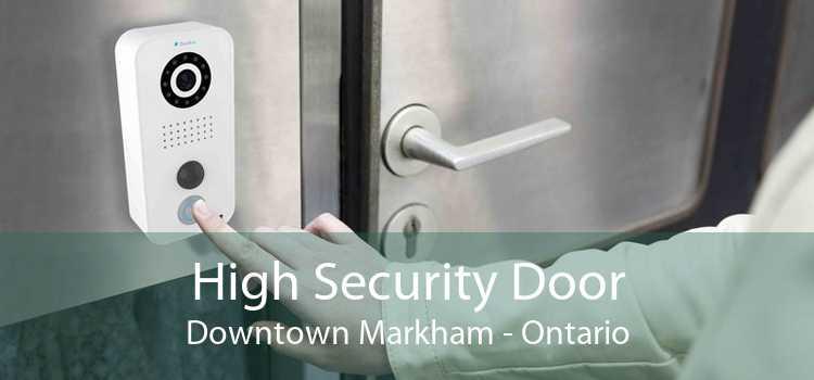 High Security Door Downtown Markham - Ontario
