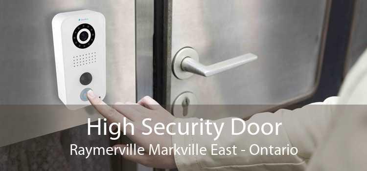 High Security Door Raymerville Markville East - Ontario