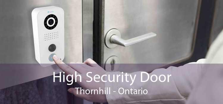 High Security Door Thornhill - Ontario