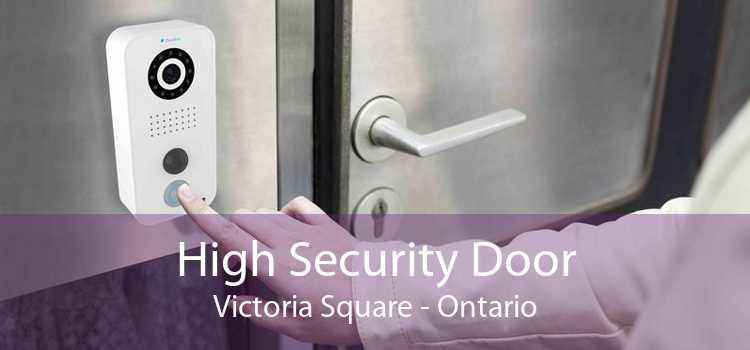 High Security Door Victoria Square - Ontario