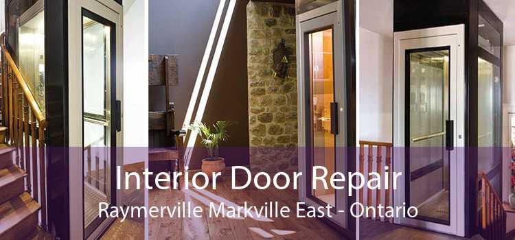 Interior Door Repair Raymerville Markville East - Ontario