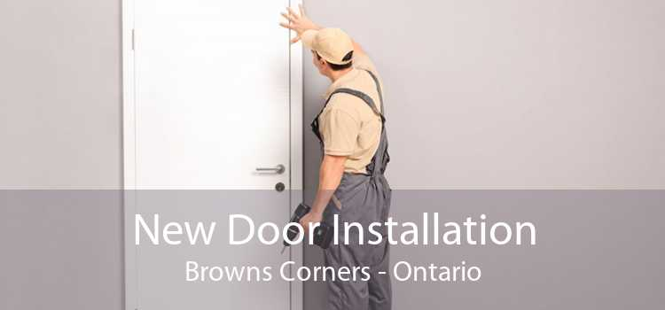 New Door Installation Browns Corners - Ontario