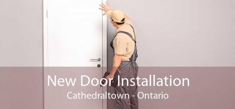 New Door Installation Cathedraltown - Ontario