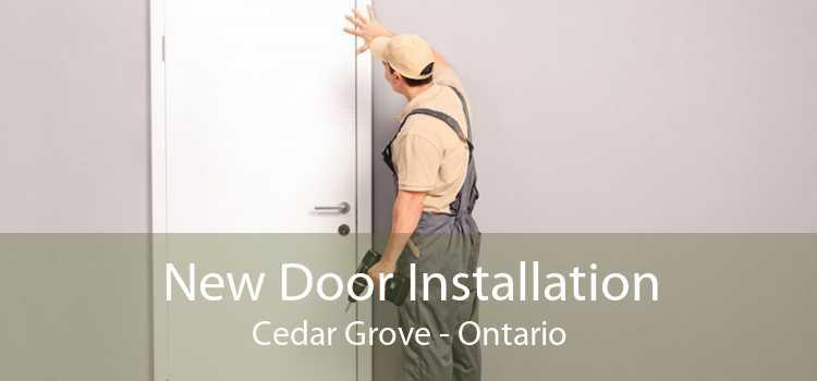 New Door Installation Cedar Grove - Ontario