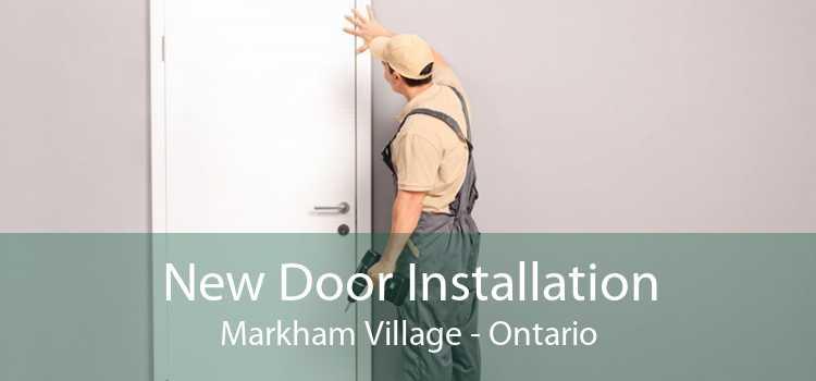 New Door Installation Markham Village - Ontario