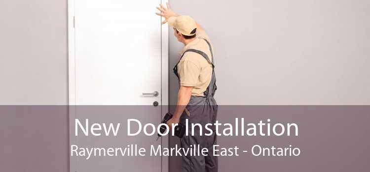 New Door Installation Raymerville Markville East - Ontario
