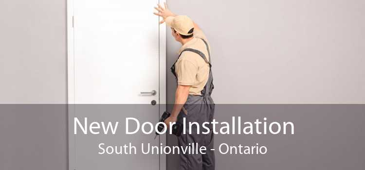 New Door Installation South Unionville - Ontario