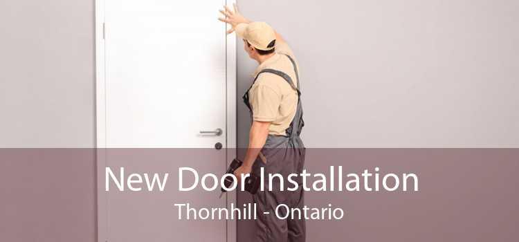 New Door Installation Thornhill - Ontario