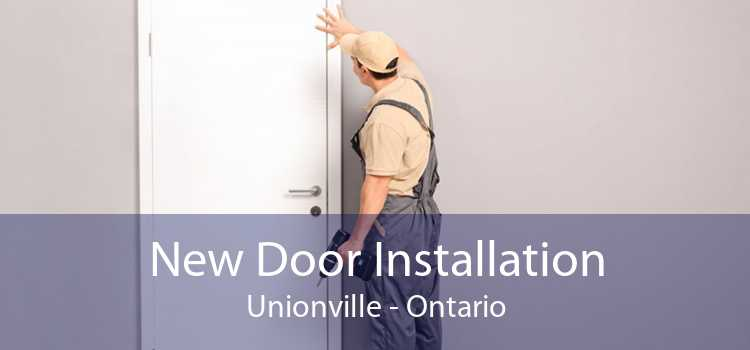 New Door Installation Unionville - Ontario