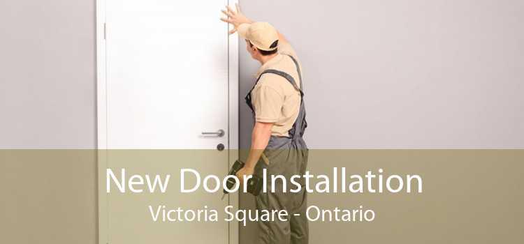 New Door Installation Victoria Square - Ontario