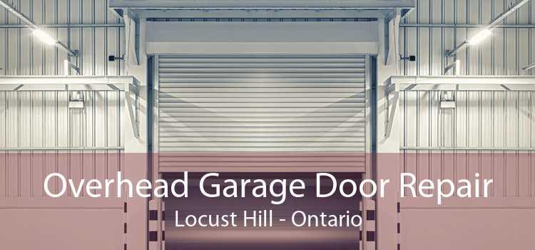 Overhead Garage Door Repair Locust Hill - Ontario