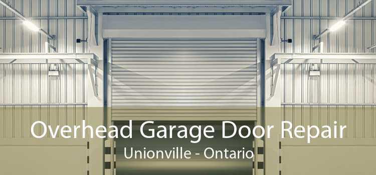 Overhead Garage Door Repair Unionville - Ontario