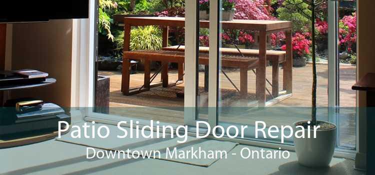 Patio Sliding Door Repair Downtown Markham - Ontario