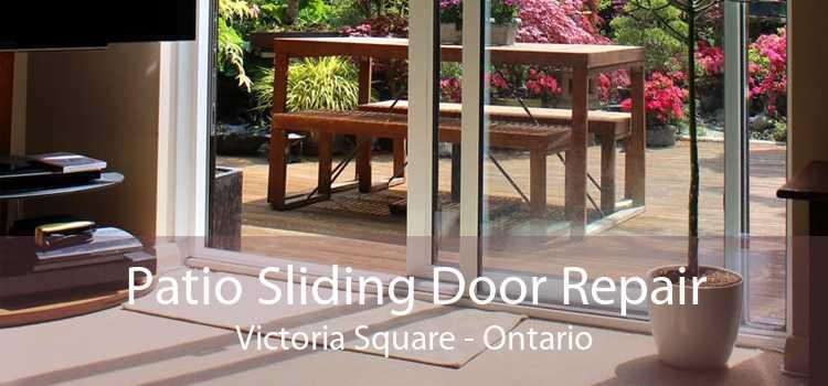 Patio Sliding Door Repair Victoria Square - Ontario