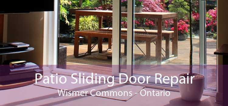 Patio Sliding Door Repair Wismer Commons - Ontario