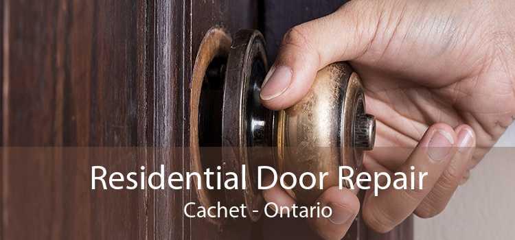 Residential Door Repair Cachet - Ontario