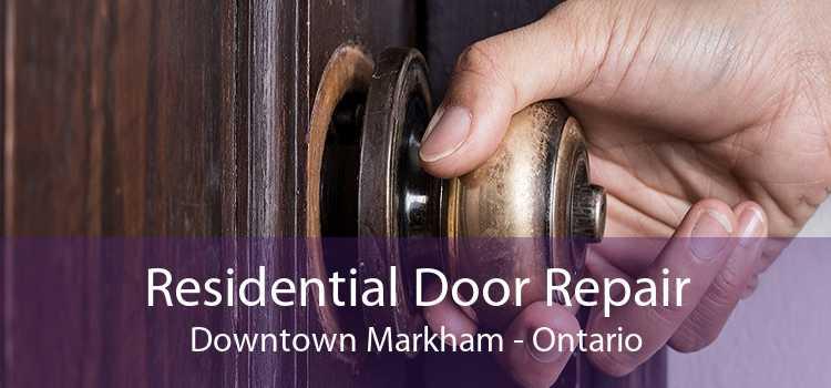 Residential Door Repair Downtown Markham - Ontario