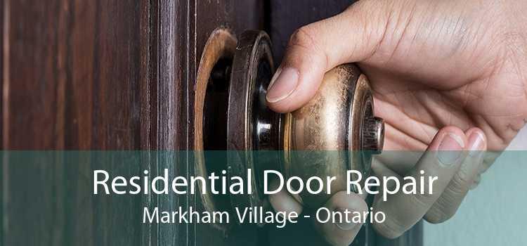 Residential Door Repair Markham Village - Ontario