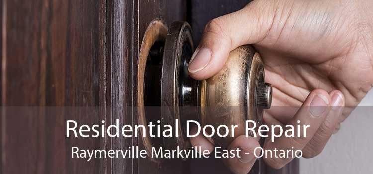 Residential Door Repair Raymerville Markville East - Ontario