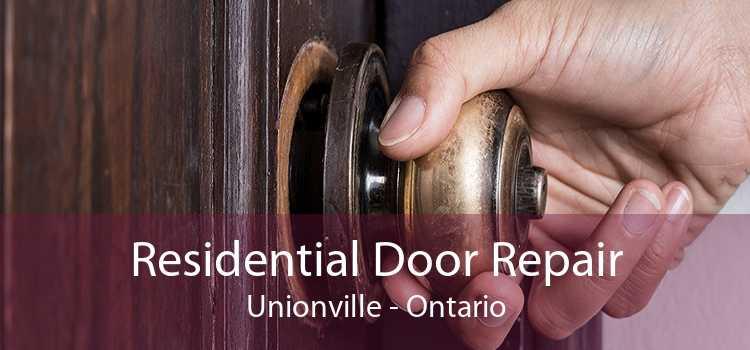 Residential Door Repair Unionville - Ontario
