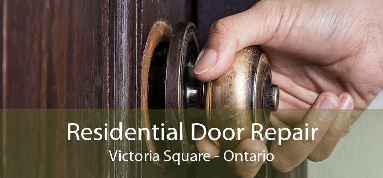 Residential Door Repair Victoria Square - Ontario