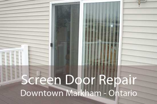 Screen Door Repair Downtown Markham - Ontario