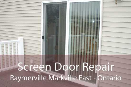 Screen Door Repair Raymerville Markville East - Ontario