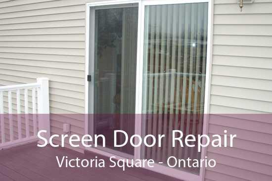 Screen Door Repair Victoria Square - Ontario